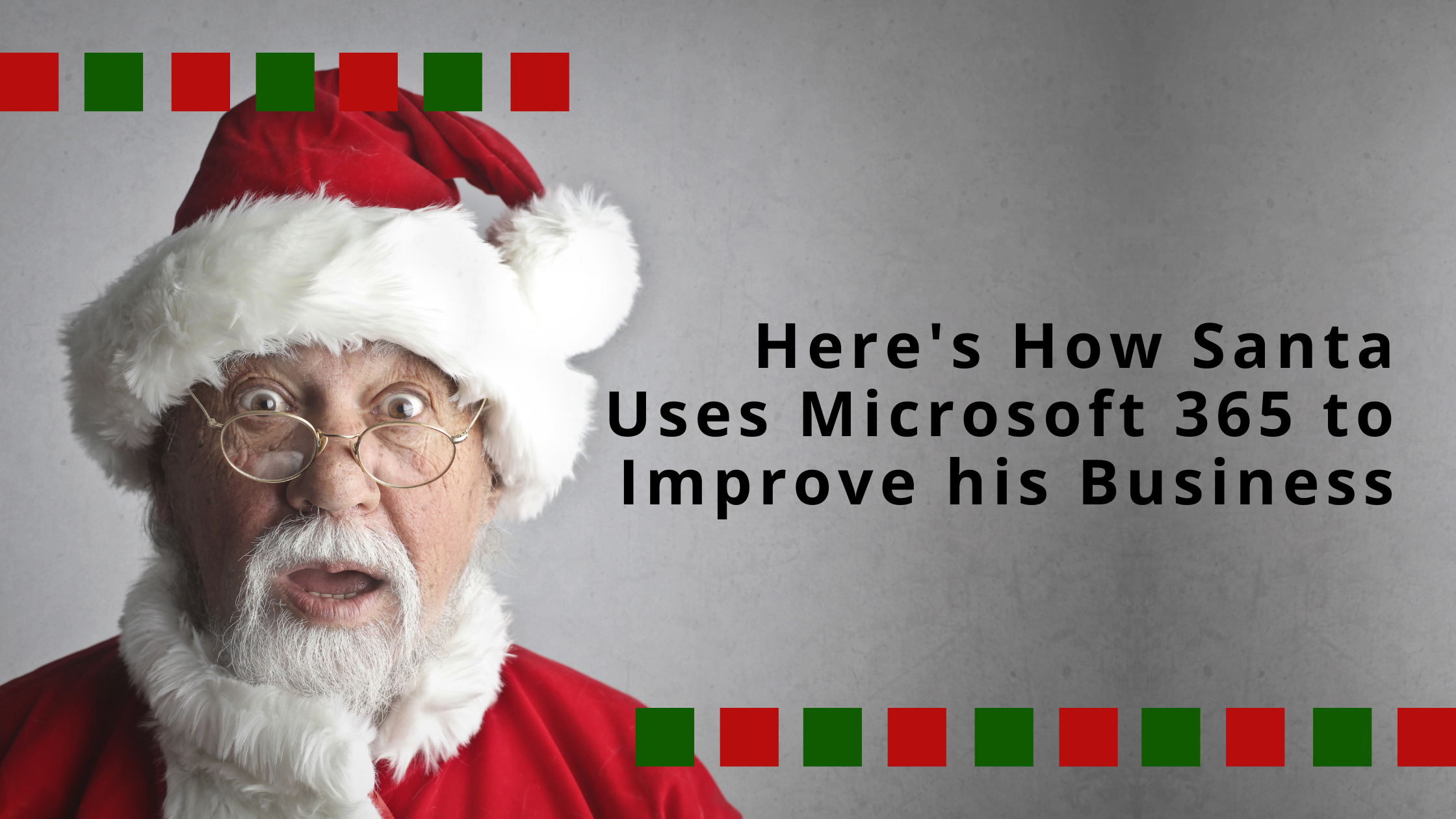 Here's How Santa Uses Microsoft 365 to Improve his Business